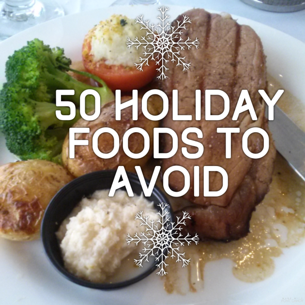 50 Holiday Foods to Avoid